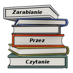 ZarabianiePrzezCzytanie.pl
